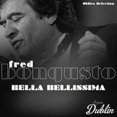 Oldies Selection: Bella Bellissima de Fred Bongusto