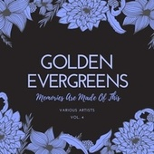 Memories Are Made of This, Vol. 4 (Golden Evergreens) by Various Artists