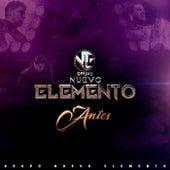 Antes by Grupo Nuevo Elemento