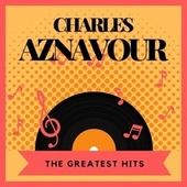 The Greatest Hits de Charles Aznavour