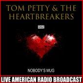 Nobody's Mug (Live) de Tom Petty