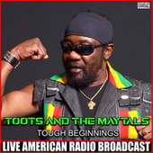 Tough Beginnings (Live) de Toots and the Maytals