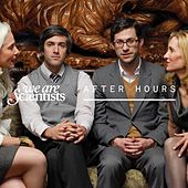 After Hours by We Are Scientists