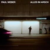 Alles im Arsch di Paul Weber