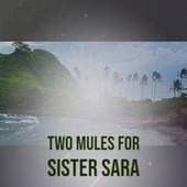 Two Mules for Sister Sara by Various Artists