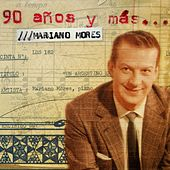 90 Años Y Mas de Mariano Mores