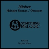 Midnight Shaman / Obsession by Sher Ali