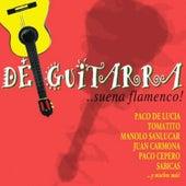 De Guitarra - Suena Flamenco de Various Artists