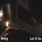 Let It Go de Bang