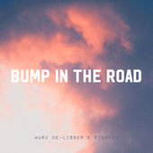 Bump In The Road by Mark De-Lisser's Singers
