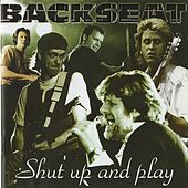 Shut Up And Play by Backseat