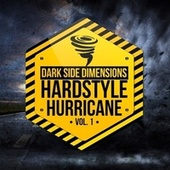 Hardstyle Hurricane, Vol. 1 - Dark Side Dimensions von Various Artists