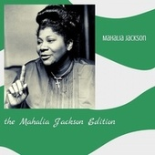 The Mahalia Jackson Edition by Mahalia Jackson