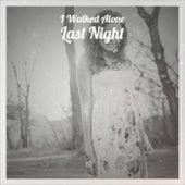 I Walked Alone Last Night de Various Artists
