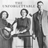 The Unforgettable Carter Family by The Carter Family