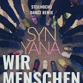 Wir Menschen (Steilhoch3 Dance Remix) de Synyana