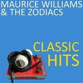Classic Hits von Maurice Williams and the Zodiacs