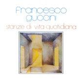 Stanze Di Vita Quotidiana de Francesco Guccini