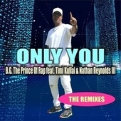 Only You: The Remixes von B.G. The Prince Of Rap