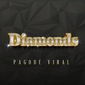 Diamonds (Remix Pagode) von Pagode Viral
