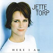 Here I Am by Jette Torp