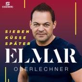 Sieben Küsse später von Elmar Oberlechner
