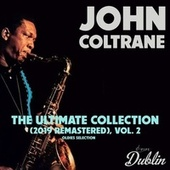 Oldies Selection: John Coltrane - The Ultimate Collection (2019 Remastered), Vol. 2 by John Coltrane