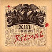 Ritual by Xiii. Stoleti