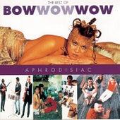 Aphrodisiac - Best Of by Bow Wow Wow