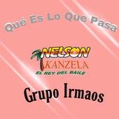 Qué Es Lo Que Pasa by Nelson Kanzela