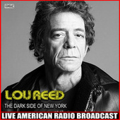 The Dark Side Of New York (Live) de Lou Reed