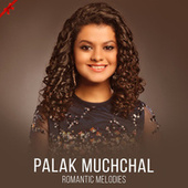 Palak Muchhal - Romantic Melodies by Palak Muchhal