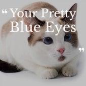 Your Pretty Blue Eyes de Various Artists