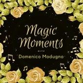 Magic Moments with Domenico Modugno de Domenico Modugno