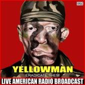 Eradicate Them (Live) de Yellowman