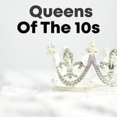 Queens Of The 10s by Various Artists