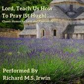 Lord, Teach Us How To Pray Aright (St Hugh, Organ) by Richard M.S. Irwin