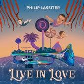Live in Love by Philip Lassiter