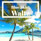 Blue Skirt Waltz de Various Artists