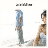 Unfaithful Love by Various Artists