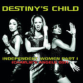 Independent Women (Charlie's Angels OST) von Destiny's Child