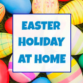 Easter Holiday At Home by Various Artists