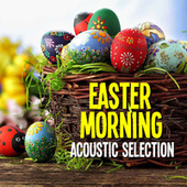 Easter Morning Acoustic Selection von Antonio Paravarno