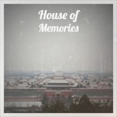 House of Memories by Various Artists