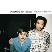 The 90s Collection de Everything But the Girl