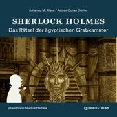 Sherlock Holmes: Das Rätsel der ägyptischen Grabkammer (Ungekürzt) by Sir Arthur Conan Doyle