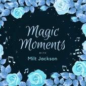 Magic Moments with Milt Jackson by Milt Jackson
