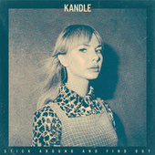 Stick Around and Find Out by Kandle