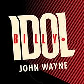 John Wayne von Billy Idol