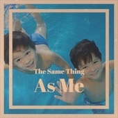 The Same Thing As Me by Various Artists